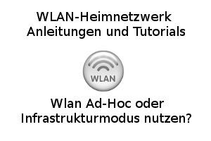 Wlan Ad-Hoc oder Infrastrukturmodus nutzen