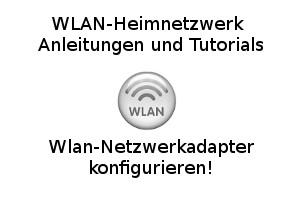 Wlan-Netzwerkadapter konfigurieren!