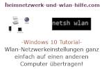 Windows 10 Netzwerk Tutorial - Wlan-Netzwerkeinstellungen ganz einfach auf einen anderen Computer übertragen!