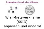 Wlan-SSID / Wlan-Netzwerkname anpassen oder ändern!