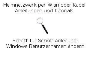 Anleitung: Windows Benutzernamen ändern
