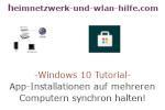 Windows 10 Tutorial - App-Installationen auf mehreren Computern synchron halten!