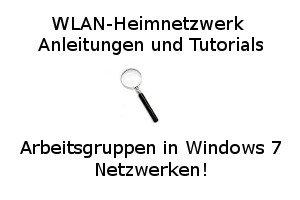 Arbeitsgruppen in Windows 7 Netzwerken