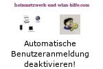 Automatische Benutzeranmeldung deaktivieren!