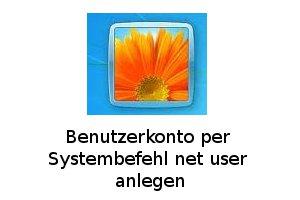 Benutzerkonto mit Systembefehl net user anlegen