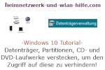 Windows 10 Tutorial - Datenträger, Partitionen, CD- und DVD-Laufwerke verstecken, um den Zugriff auf diese zu verhindern!
