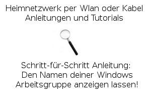 Den Namen deiner Windows Arbeitsgruppe anzeigen lassen!