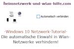 Windows 10 Netzwerk-Tutorial - Die automatische Einwahl in Wlan-Netzwerke verhindern!
