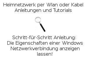 Die Eigenschaften einer Windows Netzwerkverbindung anzeigen lassen