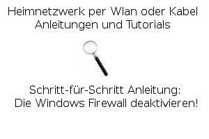 Die Windows Firewall aktivieren oder deaktivieren!