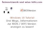 Windows 10 Tutorial - Drei Wege, Informationen zur BIOS / UEFI Version anzeigen zu lassen!