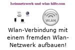 Eine Wlan-Verbindung mit einem fremden Wlan-Netzwerk aufbauen!