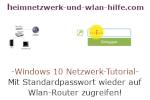 Windows 10 Netzwerk Tutorial - Mit Standardpasswort wieder auf Wlan-Router zugreifen