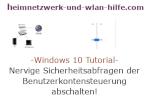 Windows 10 Tutorial - Nervige Sicherheitsabfragen der Benutzerkontensteuerung abschalten!