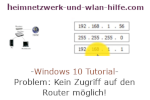 Windows 10 Netzwerk Tutorial - Problem: Kein Zugriff auf den Router möglich!