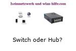 Switch oder Hub?