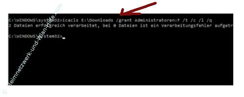 Ordner- und Dateiberechtigungen mit Takeown und Icacls ändern – Befehlsbeispiel für die Berechtigungsänderung eines Ordners und aller darin befindlichen Dateien durch den Befehl Icacls D:Downloads /grant Administratoren:F /t /c /l /q