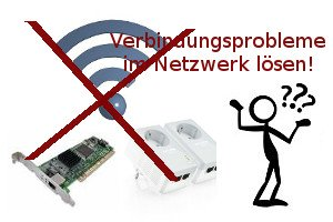 Netzwerk Tutorial: Verbindungsprobleme im Netzwerk lösen