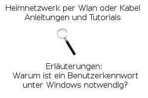 Warum ist ein Benutzerkennwort unter Windows notwendig?