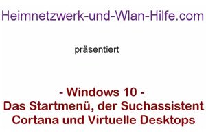 Windows 10 – Das Startmenü, Cortana und Virtuelle Desktops –