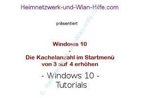 Windows 10 - Die Kachelanzahl im Startmenü von 3 auf 4 erhöhen