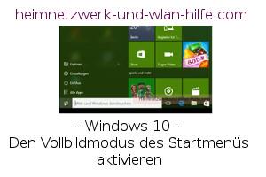 Windows 10 - Den Vollbildmodus des Startmenüs aktivieren