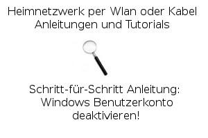 Windows Benutzerkonto deaktivieren!