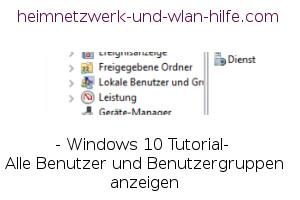 Windows 10 Tutorial: Alle Benutzer und Benutzergruppen anzeigen