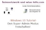 Windows 10 Tutorial - Den Super-Admin Modus freischalten!