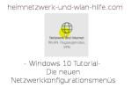 Windows 10 - Die neuen Netzwerkkonfigurationsmenüs