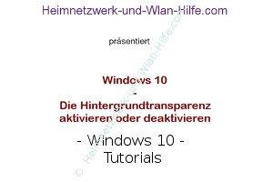 Windows 10 - Die Hintergrundtransparenz aktivieren oder deaktivieren