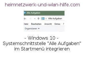 Windows 10 - Systemschnittstelle Alle Aufgaben im Startmenü integrieren