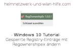 Windows 10 - Gesperrte Registry-Einträge mit Regownershipex entsperren