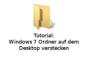 Windows 7 Ordner auf dem Desktop verstecken