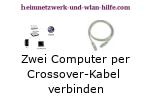 Zwei Computer schnell per Crossover-Kabel miteinander verbinden!