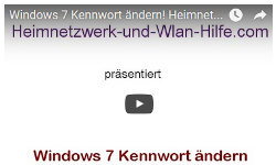 Youtube Video Tutorial - Das Windows 7 Kennwort ändern